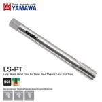 Mũi taro cán dài cho ren ống côn LS-PT Yamawa